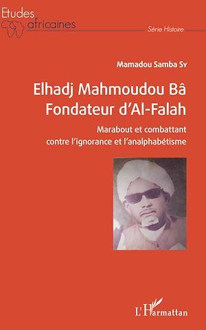 Téléchargez le livre :  Elhadj Mahmoudou Bâ Fondateur d'Al-Falah