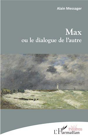 Téléchargez le livre :  Max ou le dialogue de l'autre