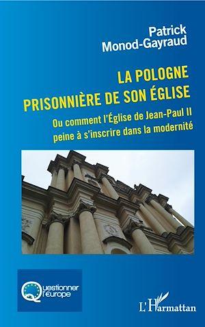 Téléchargez le livre :  La Pologne prisonnière de son église