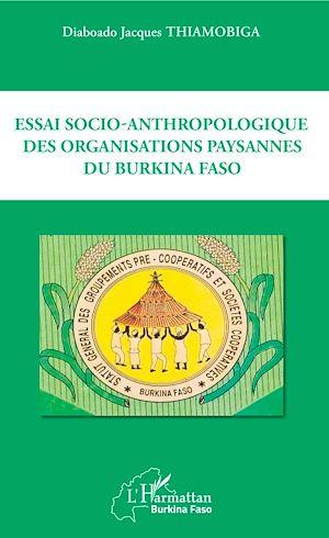 Téléchargez le livre :  Essai socio-anthropologique des organisations paysannes du Burkina Faso