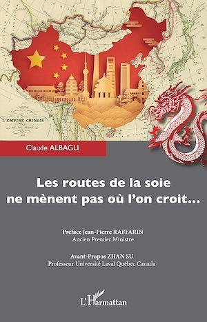 Téléchargez le livre :  Les routes de la soie ne mènent pas où l'on croit...