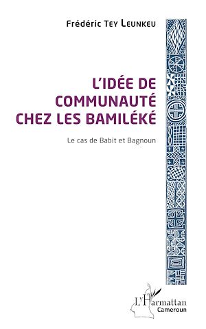 Téléchargez le livre :  L'idée de communauté chez les Bamiléké
