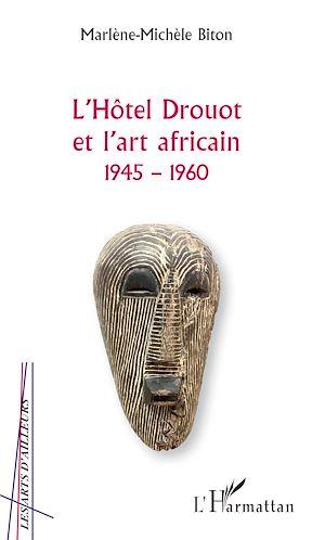 Téléchargez le livre :  L'Hôtel Drouot et l'art africain 1945-1960