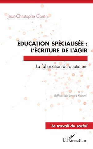 Téléchargez le livre :  Éducation spécialisée : l'écriture de l'agir