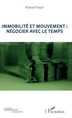 Téléchargez le livre :  Immobilité et mouvement : négocier avec le temps