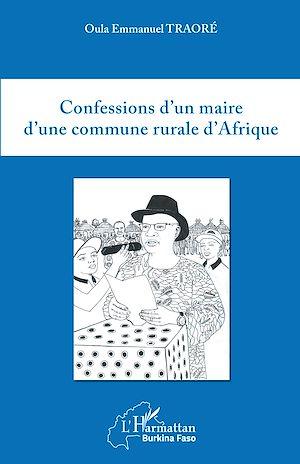 Téléchargez le livre :  Confessions d'un maire d'une commune rurale d'Afrique