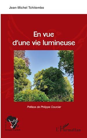Téléchargez le livre :  En vue d'une vie lumineuse
