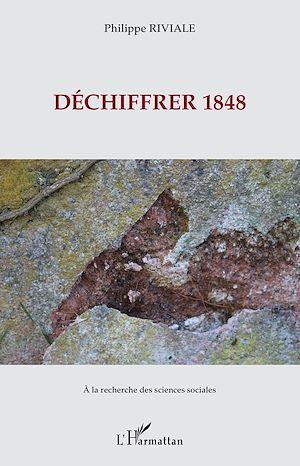 Téléchargez le livre :  Déchiffrer 1848