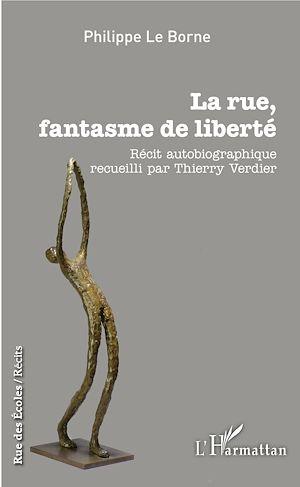 Téléchargez le livre :  La rue, fantasme de liberté