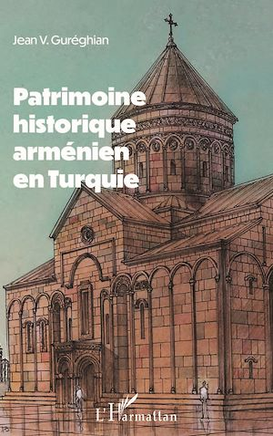 Téléchargez le livre :  Patrimoine historique arménien en Turquie