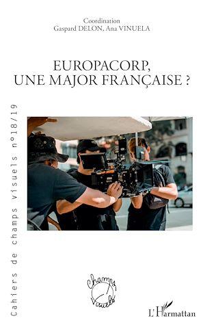 Téléchargez le livre :  EuropaCorp, une major française ?