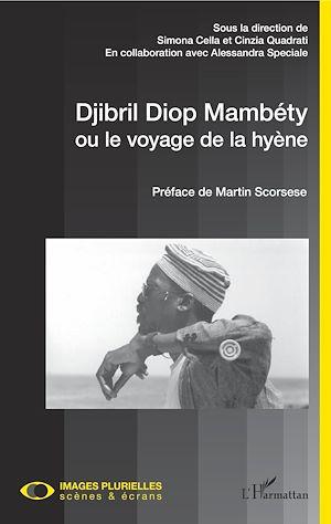 Téléchargez le livre :  Djibril Diop Mambéty ou le voyage de la hyène