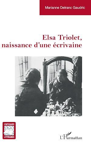 Téléchargez le livre :  Elsa Triolet, naissance d'une écrivaine