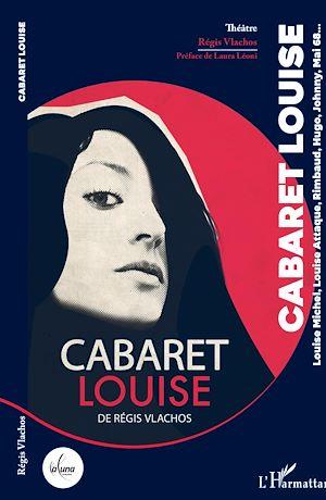 Téléchargez le livre :  Cabaret Louise
