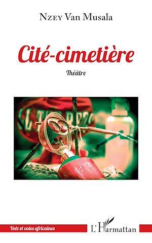 Téléchargez le livre :  Cité-cimetière