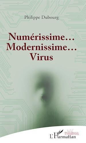 Téléchargez le livre :  Numérissime... Modernissime... Virus