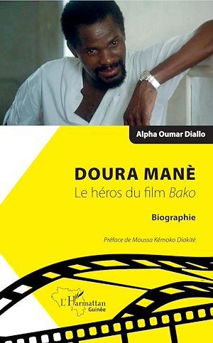 Téléchargez le livre :  Doura Manè. Le héros du film<em> Bako</em>