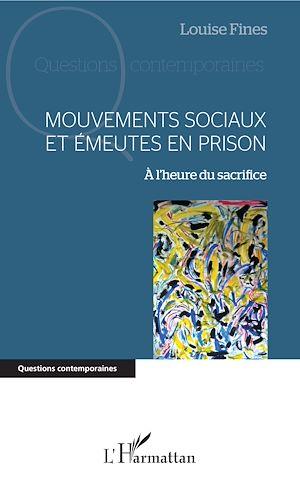Téléchargez le livre :  Mouvements sociaux et émeutes en prison
