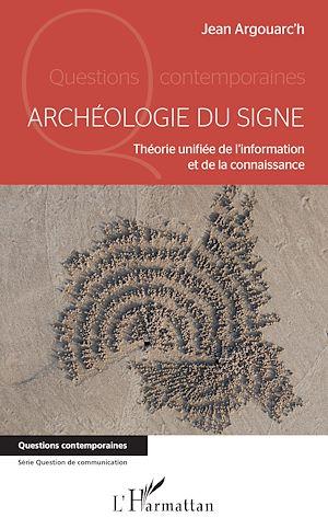 Téléchargez le livre :  Archéologie du signe