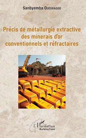 Téléchargez le livre :  Précis de métallurgie extractive des minerais d'or conventionnels et réfractaires