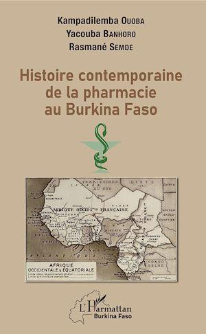 Téléchargez le livre :  Histoire contemporaine de la pharmacie au BurKina Faso