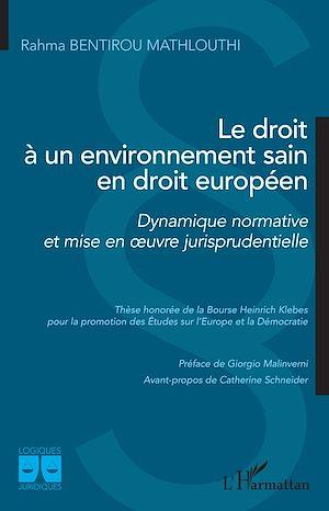 Téléchargez le livre :  Le droit à un environnement sain en droit européen