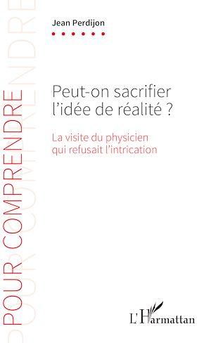Téléchargez le livre :  Peut-on sacrifier l'idée de réalité ?