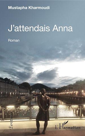 Téléchargez le livre :  J'attendais Anna
