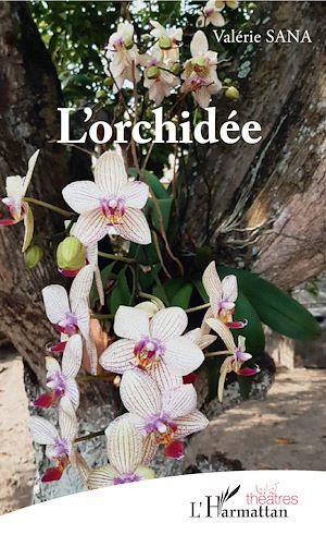 Téléchargez le livre :  L'orchidée