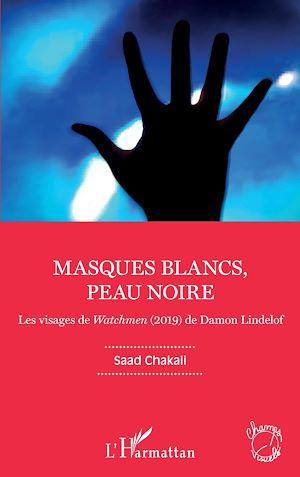 Téléchargez le livre :  Masques blancs, peau noire