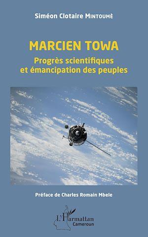 Téléchargez le livre :  Marcien Towa. Progrès scientifiques et émancipation des peuples