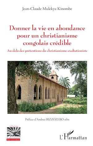 Téléchargez le livre :  Donner la vie en abondance pour un christianisme congolais crédible