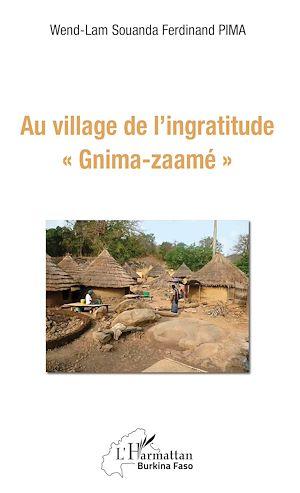 """Téléchargez le livre :  Au village de l'ingratitude """"Gnima-zaamé"""""""