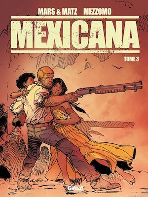 Téléchargez le livre :  Mexicana - Tome 03