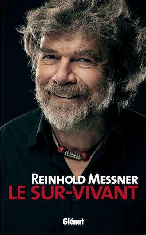Téléchargez le livre :  Reinhold Messner - Le Sur-Vivant