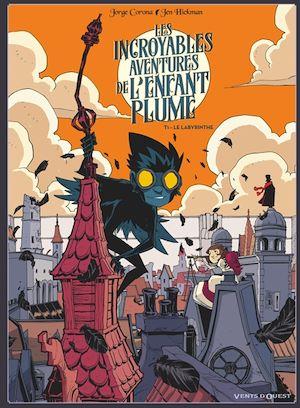Téléchargez le livre :  Les Incroyables aventures de l'enfant plume - Tome 01