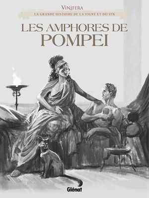 Téléchargez le livre :  Vinifera - Les Amphores de Pompéi
