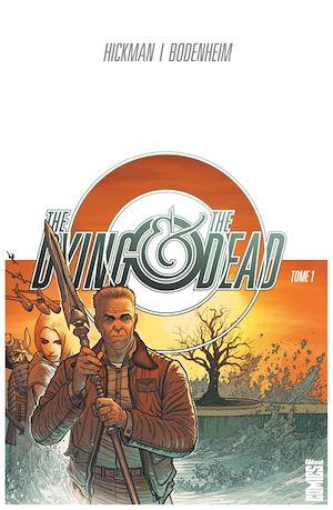Téléchargez le livre :  The Dying & the Dead - Tome 01