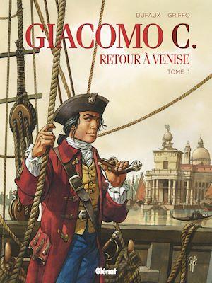 Téléchargez le livre :  Giacomo C - Retour à Venise - Tome 01