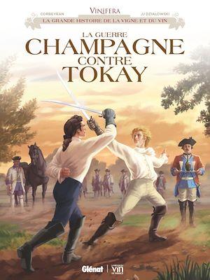 Téléchargez le livre :  Vinifera - La Guerre Champagne contre Tokay