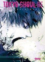 Télécharger le livre :  Tokyo Ghoul Re - Tome 09