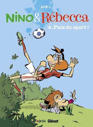 Téléchargez le livre :  Nino et Rebecca - Tome 08