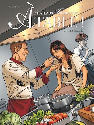 Téléchargez le livre :  Châteaux Bordeaux À table ! - Tome 02