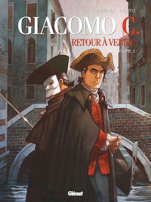 Téléchargez le livre :  Giacomo C. - Retour à Venise - Tome 02