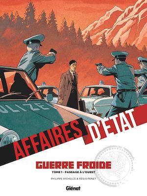 Téléchargez le livre :  Affaires d'Etat - Guerre Froide - Tome 01