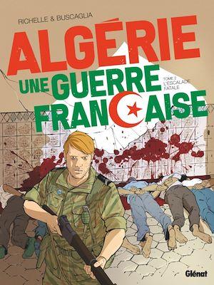 Téléchargez le livre :  Algérie, une guerre française - Tome 02