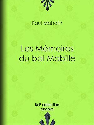 Téléchargez le livre :  Les Mémoires du bal Mabille