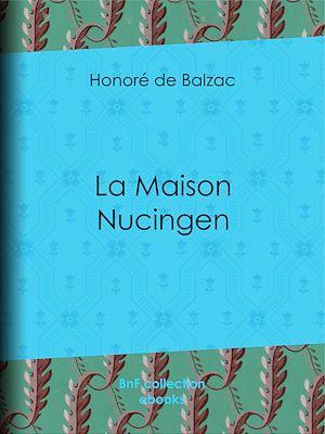 Téléchargez le livre :  La Maison Nucingen