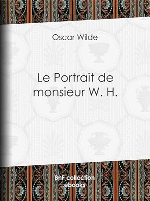 Téléchargez le livre :  Le Portrait de monsieur W. H.