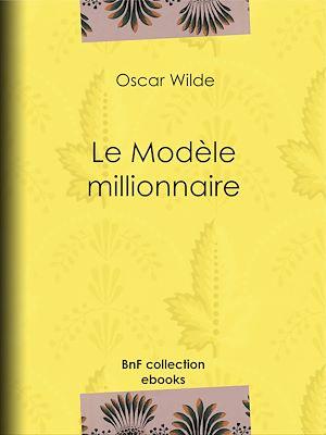 Téléchargez le livre :  Le Modèle millionnaire